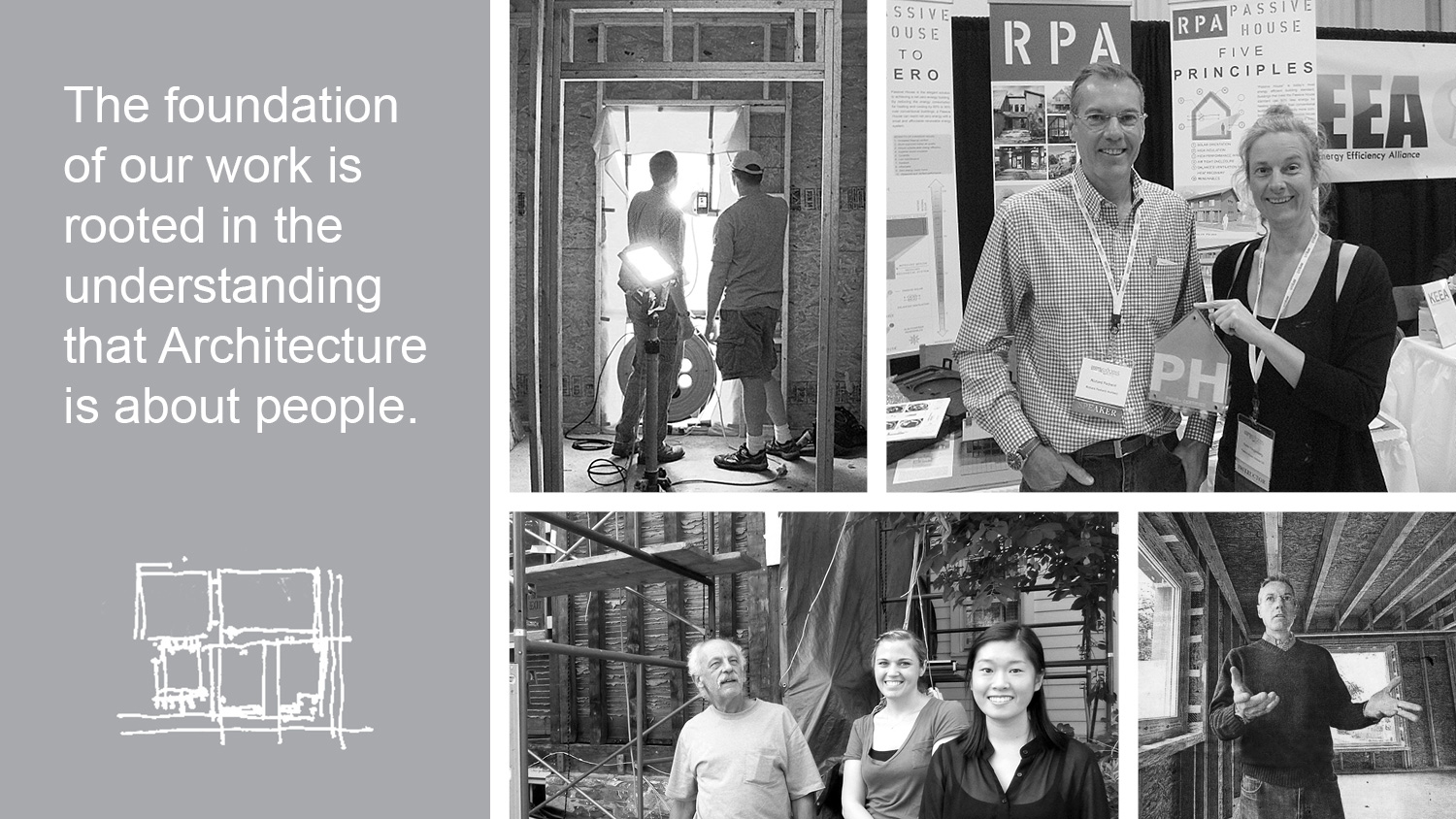 The foundation of our work is rooted in the understanding that Architecture is about people.