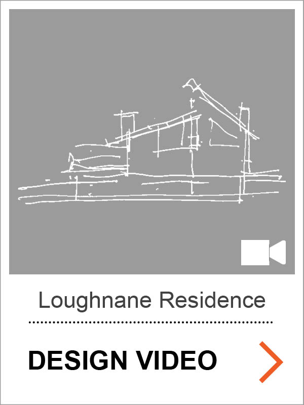 Loughnane Residence Design Video