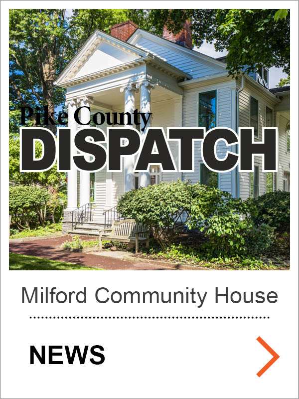 Milford Community House Restoration Pike County DIspatch